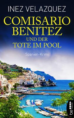Comisario Benitez und der Tote im Pool von Velazquez,  Inez