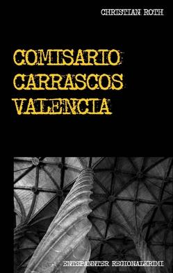 Comisario Carrascos Valencia von Roth,  Christian