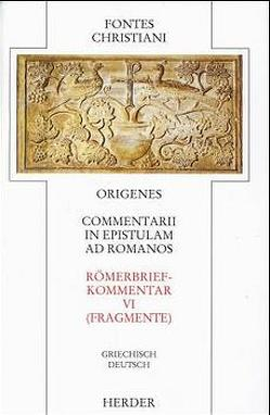 Commentarii in epistulam ad Romanos VI /Römerbriefkommentar VI von Heither,  Theresia, Origenes