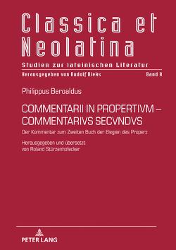 COMMENTARII IN PROPERTIVM-COMMENTARIVS SECVNDVS von Stürzenhofecker,  Roland