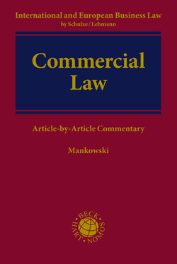 Commercial Law von Lehmann,  Matthias, Mankowski,  Peter, Schulze,  Reiner
