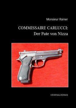 Commissaire Carlucci: Der Pate von Nizza von Monsieur,  Rainer