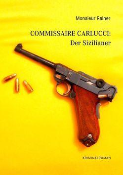 Commissaire Carlucci: Der Sizilianer von Rainer,  Monsieur