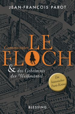 Commissaire Le Floch und das Geheimnis der Weißmäntel von Killisch-Horn,  Michael von, Parot,  Jean-François