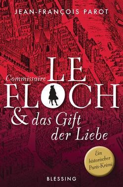 Commissaire Le Floch und das Gift der Liebe von Killisch-Horn,  Michael von, Parot,  Jean-François