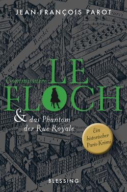Commissaire Le Floch und das Phantom der Rue Royale von Killisch-Horn,  Michael von, Parot,  Jean-François