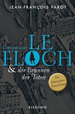 Commissaire Le Floch und der Brunnen der Toten von Killisch-Horn,  Michael von, Parot,  Jean-François