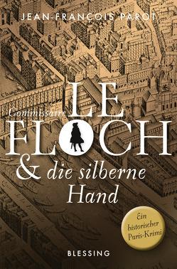 Commissaire Le Floch und die silberne Hand von Killisch-Horn,  Michael von, Parot,  Jean-François