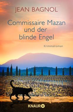 Commissaire Mazan und der blinde Engel von Bagnol,  Jean