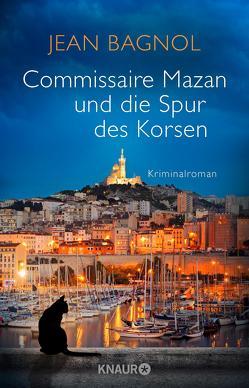 Commissaire Mazan und die Spur des Korsen von Bagnol,  Jean