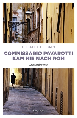 Commissario Pavarotti kam nie nach Rom von Florin,  Elisabeth