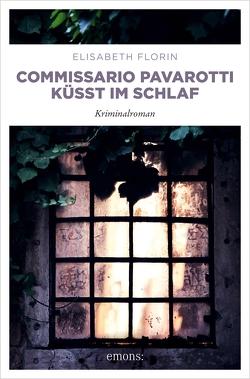 Commissario Pavarotti küsst im Schlaf von Florin,  Elisabeth