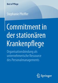 Commitment in der stationären Krankenpflege von Pfeiffer,  Stephanie