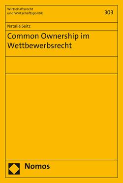 Common Ownership im Wettbewerbsrecht von Seitz,  Natalie