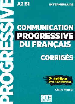 Communication progressive du français, Corrigés von Miquel,  Claire