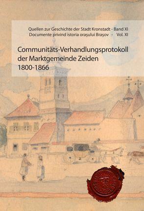 Communitäts-Verhandlungsprotokoll der Marktgemeinde Zeiden 1800-1866 von Cimpeanu,  Liviu, Heigl,  Bernhard, Sindilariu,  Thomas