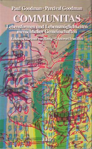 Communitas von Goodman,  Paul, Goodman,  Percival, Hentig,  Hartmut von, Illich,  Ivan