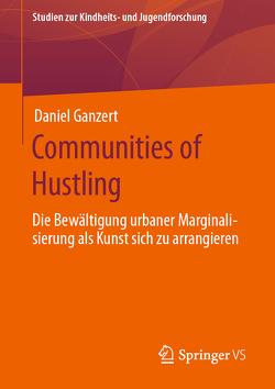 Communities of Hustling von Ganzert,  Daniel