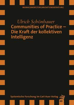 Communities of Practice – Die Kraft der kollektiven Intelligenz von Schönbauer,  Ulrich