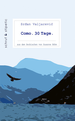 Como. 30 Tage. von Boehm,  Susanne, Valjarevic,  Srdan