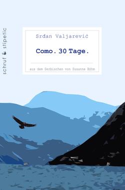 Como. 30 Tage. von Valjarevic,  Srdan