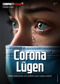 COMPACT-Aktuell: Corona Lügen von Elsässer,  Jürgen