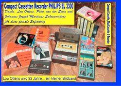 Compact Cassetten Recorder Philips EL 3300 – Danke, Lou Ottens, Johannes Jozeph Martinus Schoenmakers und Peter van der Sluis für diese geniale Erfindung! von Sültz,  Uwe H.