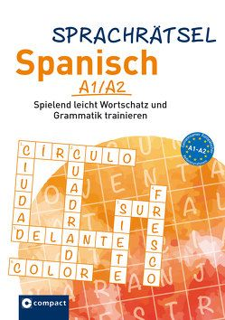 Compact Sprachrätsel Spanisch A1/A2 von Kaitzl,  Janine, KaSyX GmbH