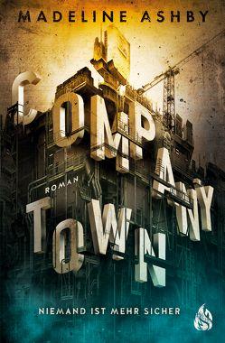 Company Town – Niemand ist mehr sicher von Ashby,  Madeline, Fricke,  Kerstin