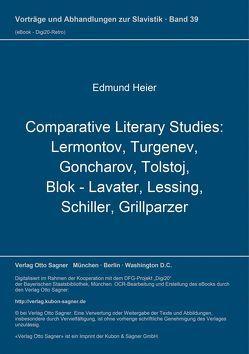 Comparative Literary Studies: Lermontov, Turgenev, Goncharov, Tolstoj, Blok – Lavater, Lessing, Schiller, Grillparzer von Heier,  Edmund