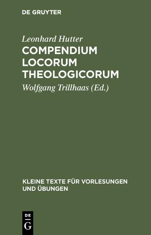 Compendium Locorum Theologicorum von Hutter,  Leonhard, Trillhaas,  Wolfgang
