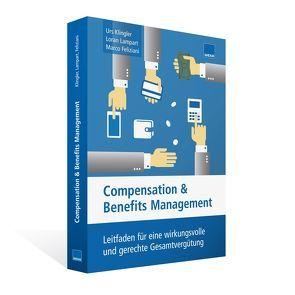 Compensation & Benefits Management von Feliziani,  Marco, Klingler,  Urs, Lampart,  Loran