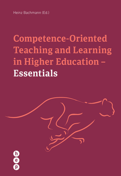 Competence Oriented Teaching and Learning in Higher Education – Essentials von Bachmann,  Heinz