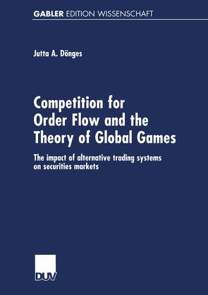 Competition for Order Flow and the Theory of Global Games von Dönges,  Jutta