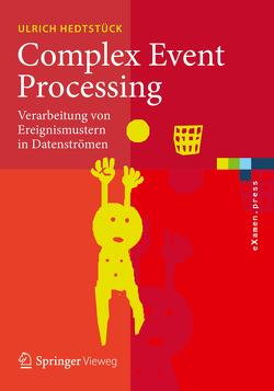 Complex Event Processing von Hedtstück,  Ulrich