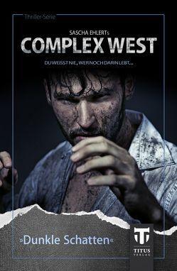 Complex West: Dunkle Schatten von Cole,  Emily, Ehlert,  Sascha, Konrad,  Lily, Siller,  Isabella