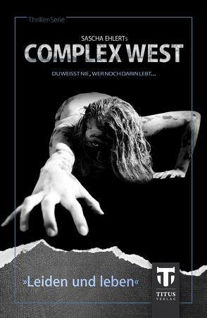 Complex West: Leiden und leben von Andrews,  Kim, Cole,  Emily, Ehlert,  Sascha, Konrad,  Lily, Osterman,  John