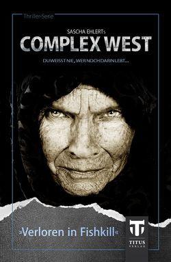 Complex West: Verloren in Fishkill von Ehlert,  Sascha, Konrad,  Lily, Link,  Stefan, Nasir,  Tanja, Negwer,  Manuel