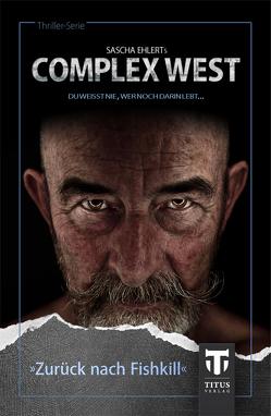 Complex West – Zurück nach Fishkill von Cole,  Emily, Ehlert,  Sascha, Konrad,  Lily, Seiller,  Andreas