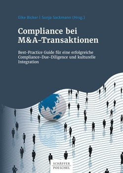 Compliance bei M&A-Transaktionen von Bicker,  Eike, Sackmann,  Sonja