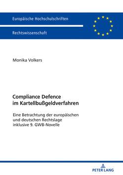Compliance Defence im Kartellbußgeldverfahren von Volkers,  Monika