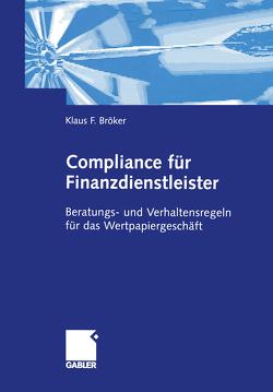 Compliance für Finanzdienstleister von Bröker,  Klaus