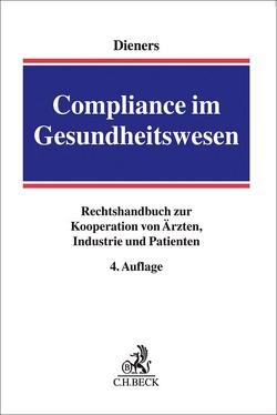 Compliance im Gesundheitswesen von Besen,  Marc, Dieners,  Peter, Lembeck,  Ulrich, Reese,  Ulrich, Taschke,  Jürgen