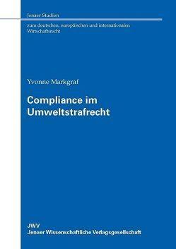 Compliance im Umweltstrafrecht von Markgraf,  Yvonne