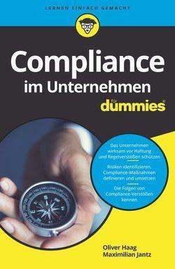 Compliance im Unternehmen für Dummies von Haag,  Oliver, Jantz,  Maximilian