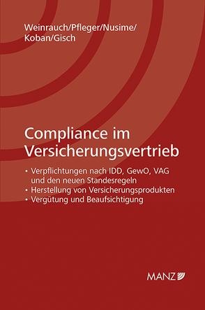 Compliance im Versicherungsvertrieb von Gisch,  Erwin, Koban,  Klaus, Nusime,  Margot, Pfleger,  Ludwig, Weinrauch,  Roland