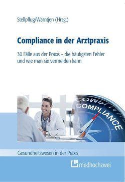 Compliance in der Arztpraxis von Stellpflug,  Martin H., Warntjen,  Maximilian