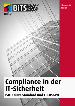 Compliance in der IT-Sicherheit von W. Harich,  Thomas