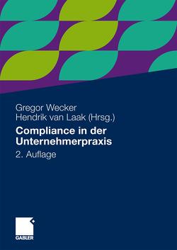 Compliance in der Unternehmerpraxis von van Laak,  Hendrik, Wecker,  Gregor