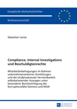Compliance, Internal Investigations und Beschuldigtenrechte von Lenze,  Sebastian